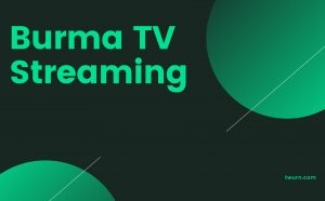 burma tv streaming