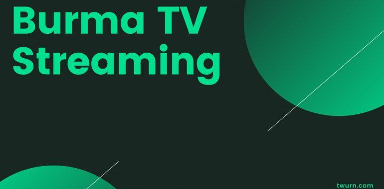 burma tv streaming
